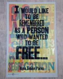 """ I would like to be remembered as a person who wanted to be Free"" Rosa Parks @kennedyprints"